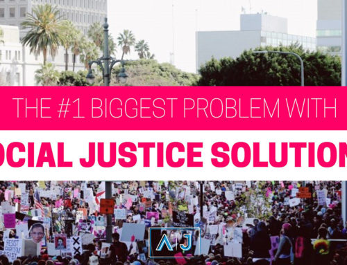 The #1 Biggest Problem With Social Justice Solutions