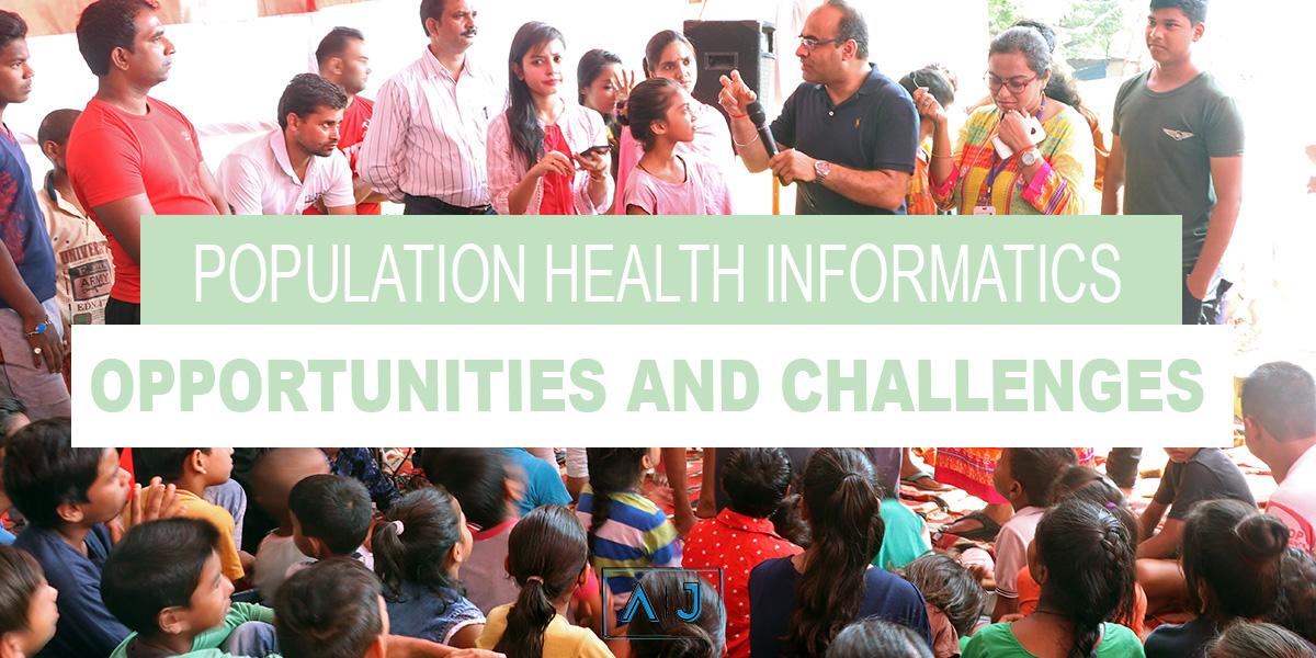 Ashish Joshi's Blog - Population Health Informatics Opportunities and Challenges
